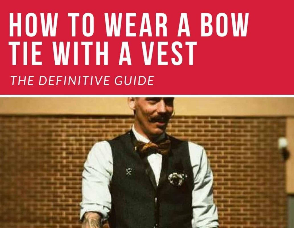6ec2fa9a4cf7 Bow Tie With Vest Guide (15 Unique Outfit Ideas) - The Bow Tie Guy
