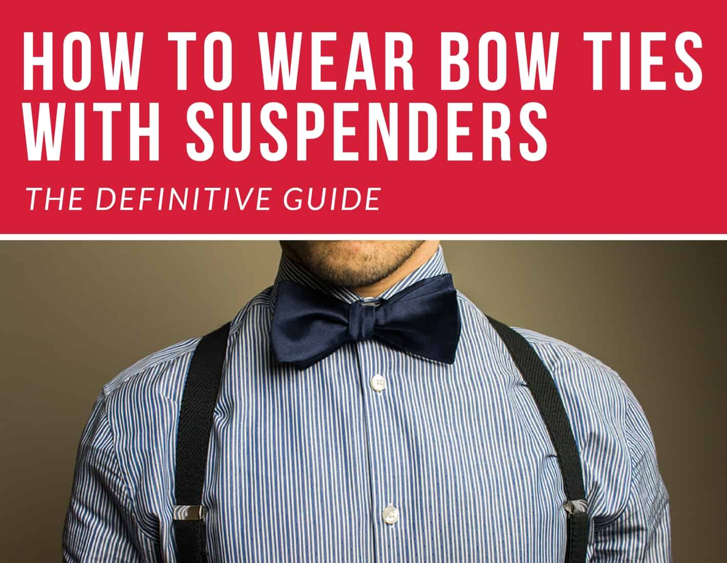 d57a1dac2a1a How To Wear – Bow Ties and Suspenders - The Bow Tie Guy
