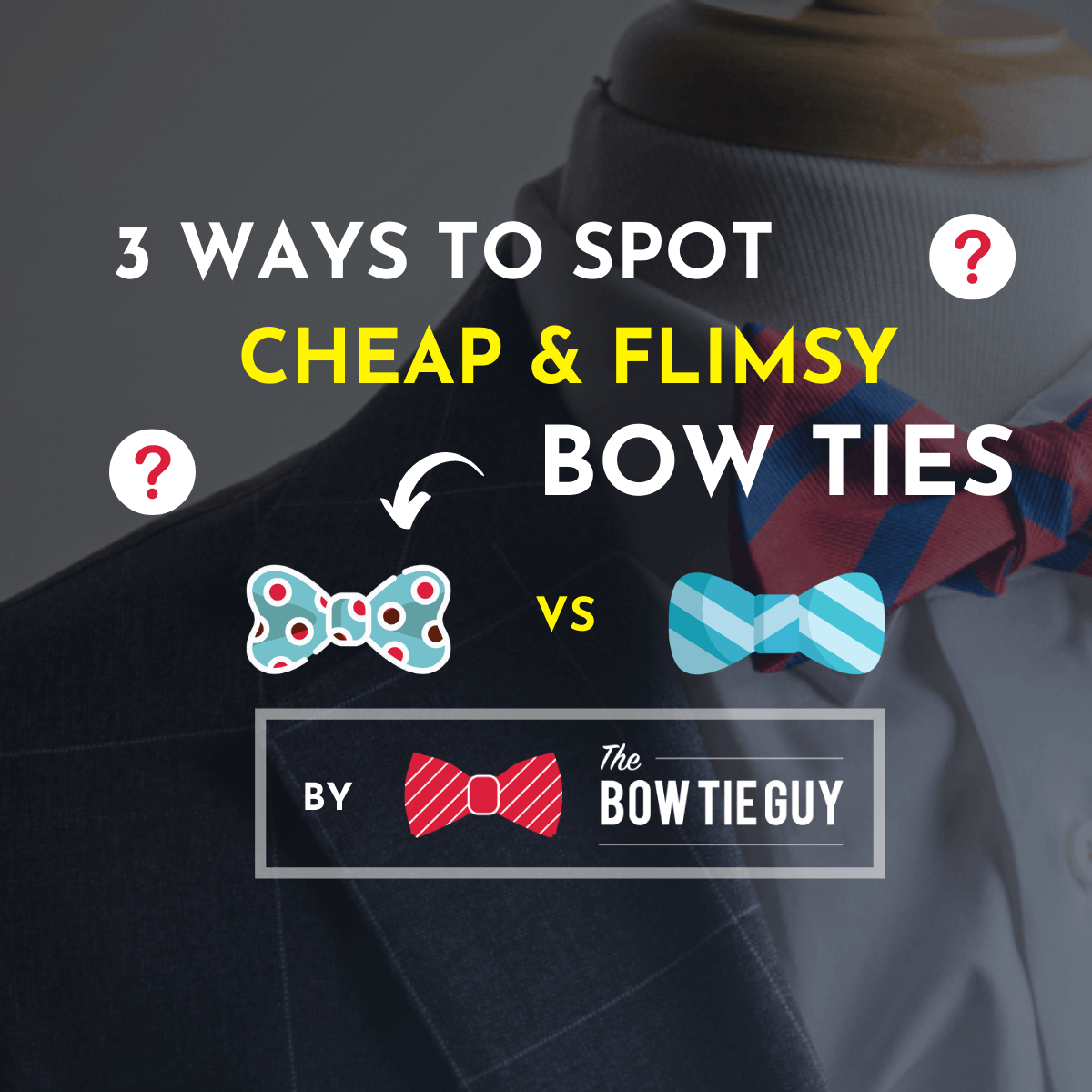 3 ways to spot cheap flimsy and low quality bow ties