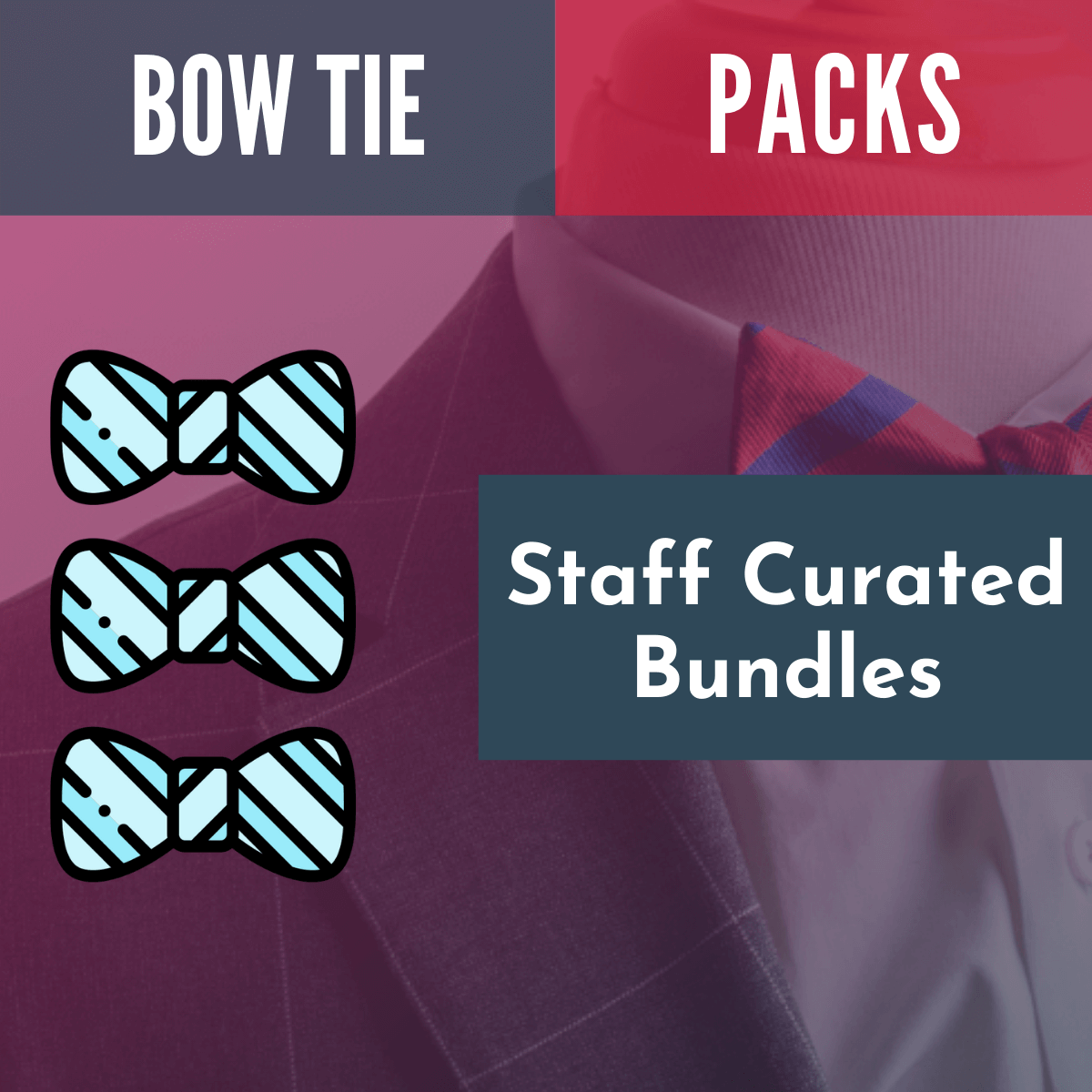 Curated collections of best-selling bow-tie bundles at a discount